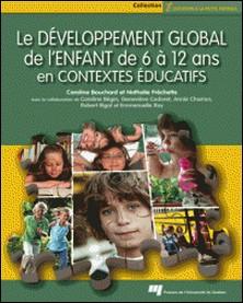 Développement global de l'enfant de 6 à 12 ans en contextes éducatifs-Caroline Bouchard , Nathalie Fréchette