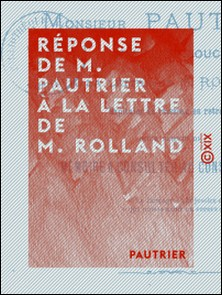 Réponse de M. Pautrier à la lettre de M. Rolland - Pour servir de mémoire à consulter au Conseil d'État-Pautrier