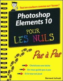 Photoshop Elements 10 pas à pas pour les nuls-Bernard Jolivat
