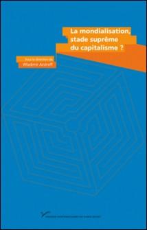 La mondialisation, stade suprême du capitalisme ? - En hommage à Charles-Albert Michalet-Wladimir Andreff