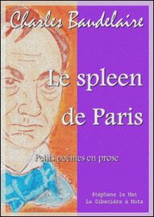 Le spleen de Paris - Petits poèmes en prose-Charles Baudelaire