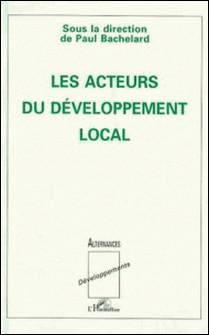 Les acteurs du développement local - Contributions dédiées à Hubert Coudrieau-Paul Bachelard