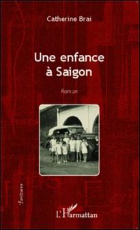 Une enfance à Saigon-Catherine Brai