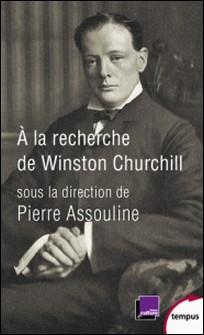 A la recherche de Winston Churchill-Pierre Assouline