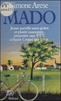 Mado - Jeune pucelle sans grâce et plutôt innocente, préposée aux P. T. T. à Saint-Crépin-sur-Loue-Simone Arèse