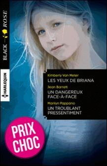 Les yeux de Briana - Un dangereux face-à-face - Un troublant pressentiment - (promotion)-Kimberly Van Meter , Jean Barrett , Marilyn Pappano