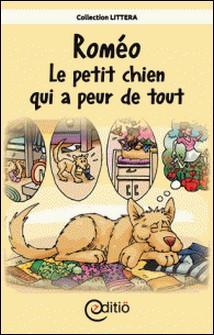 Roméo - Le petit chien qui a peur de tout - AniMotions-Andrée Thibeault , Pierre Berthiaume
