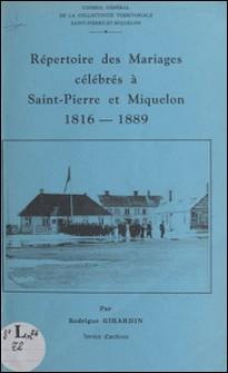 Répertoire des mariages célébrés à Saint-Pierre-et-Miquelon, 1816-1889-Rodrigue Girardin