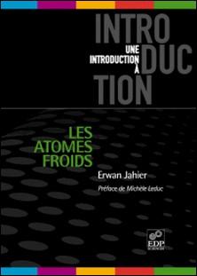 Les atomes froids-Erwan Jahier