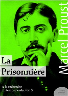 La Prisonnière - À la recherche du temps perdu, volume 5-Marcel Proust
