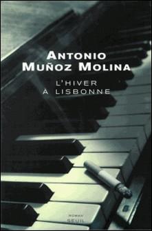 L'hiver à Lisbonne-Antonio Muñoz-Molina