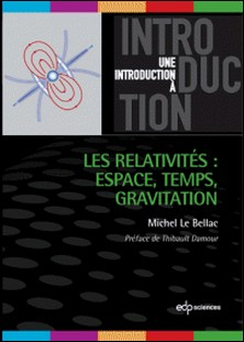 Les relativités : espace, temps, gravitation-Michel Le Bellac