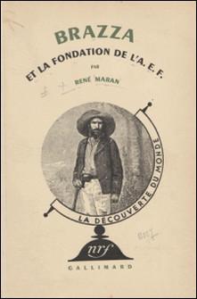 Brazza et la fondation de l'A. E. F. (9)-René Maran , Raymond Burgard
