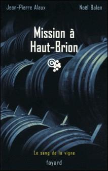 Mission à Haut-Brion - Le sang de la vigne, tome 1-Noël Balen , Jean-Pierre Alaux