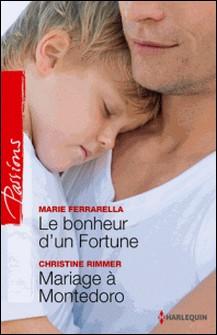 Le bonheur d'un Fortune - Mariage à Montedoro-Marie Ferrarella , Christine Rimmer