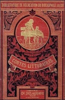 Contes littéraires du bibliophile Jacob à ses petits-enfants-Paul Lacroix