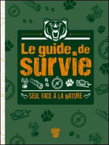 Le Guide de survie - Seul face à la nature-auteur