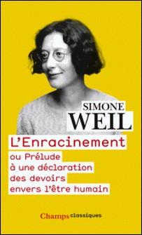 L'Enracinement - Ou Prélude à une déclaration des devoirs envers l'être humain-Simone Weil