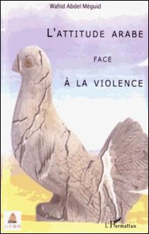 L'attitude arabe face à la violence-Wahid Abdel Méguid