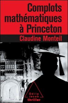 Complots mathématiques à Princeton-Claudine Monteil