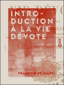 Introduction à la vie dévote - À l'usage des maisons d'éducation-François de Sales