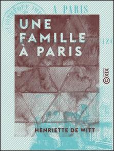 Une famille à Paris-Henriette Witt (de)