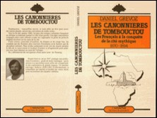 Les canonnières de Tombouctou - Les Français à la conquête de la cité mythique, 1870-1894-Collectif