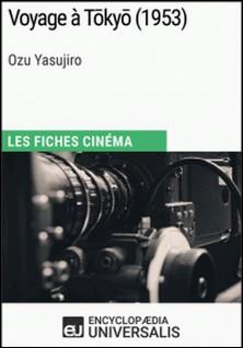 Voyage à Tokyo d'Ozu Yasujiro - Les Fiches Cinéma d'Universalis-Encyclopaedia Universalis
