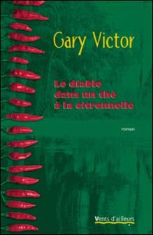 Le diable dans un thé à la citronnelle-Gary Victor