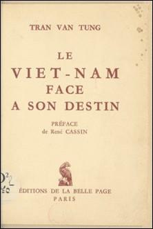 Le Viêt-Nam face à son destin-Van Tùng Trân , René Cassin