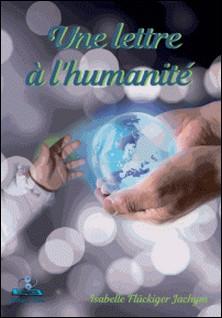 Une lettre à l'humanité-Jachim i. Fluchiger