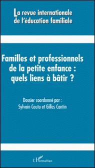 Familles et professionnels de la petite enfance quels liens à bâtir ?-auteur