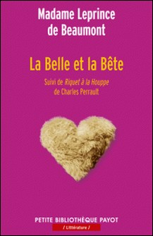 La Belle et la Bête - Suivi de Riquet à la Houppe-Jeanne-Marie Leprince de Beaumont