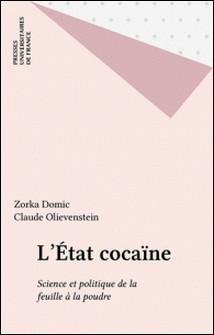 L'Etat cocaïne - Science et politique de la feuille à la poudre-Zorka Domiac