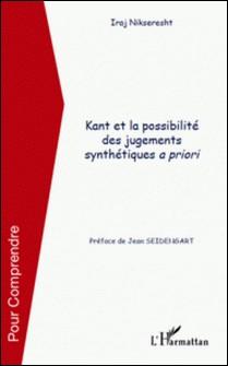 Kant et la possibilité des jugements synthétiques a priori-Iraj Nikseresht