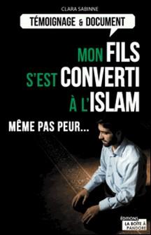 Mon fils s'est converti à l'islam - Même pas peur...-Clara Sabinne , La Boîte à Pandore