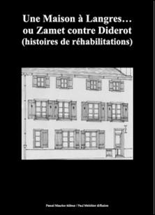 Une Maison à Langres. ou Zamet contre Diderot - (histoires de réhabilitations)-Paul Melchior , Louis-Narcisse Prunel