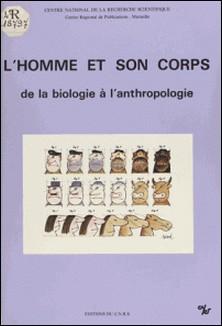 L'homme et son corps : de la biologie à l'anthropologie-Centre d'ethnologie française