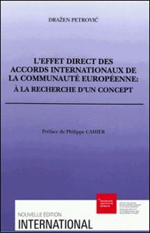 L'effet direct des accords internationaux de la Communauté européenne : à la recherche d'un concept-Drazen Petrovic