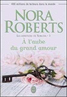 Les héritiers de Sorcha Tome 1-Nora Robert