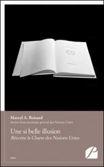 Une si belle illusion-Marcel A Boisard