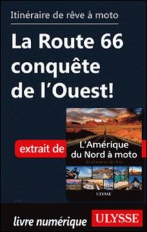 Itinéraire de rêve à moto - La Route 66 conquête de l'Ouest !-Collectif