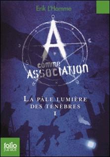 A comme Association Tome 1-Erik L'Homme