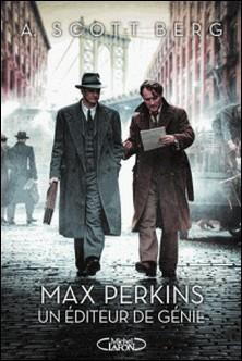 Max Perkins - Un éditeur de génie-A. Scott Berg