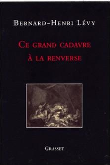 Ce grand cadavre à la renverse-Bernard-Henri Lévy