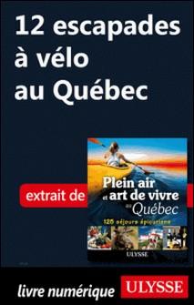 12 escapades à vélo au Québec-Thierry Ducharme
