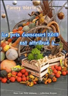 Le prix Goncourt 2013 est attribué à...-Fanny Werte