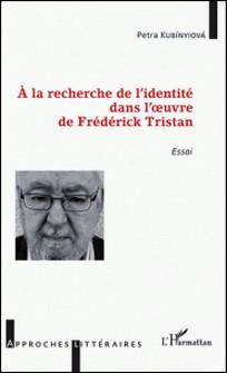 A la recherche de l'identité dans l'oeuvre de Frédérick Tristan-Petra Kubinyiova