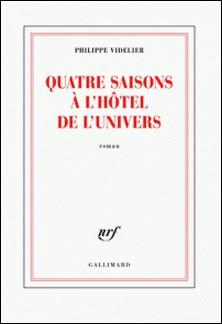 Quatre saisons à l'Hôtel de l'Univers-Philippe Videlier