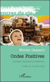 Ondes positives - La radio racontée à Charlotte-Nicolas Gaspard